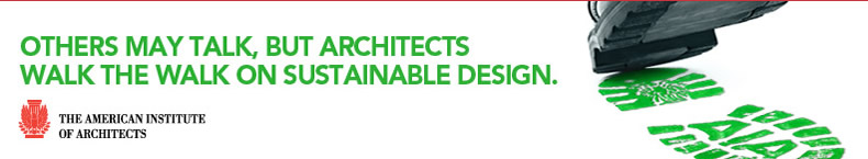 Others may talk, but architects walk the walk on sustainable design.